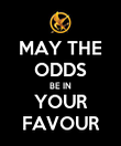 MAY THE ODDS BE IN YOUR FAVOUR - Personalised Poster large