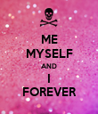 ME MYSELF AND I FOREVER - Personalised Poster large