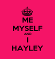 ME MYSELF AND I HAYLEY - Personalised Poster large