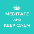 MEDITATE AND KEEP CALM  - Personalised Poster large