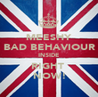 MEESHY BAD BEHAVIOUR INSIDE RIGHT  NOW! - Personalised Poster large