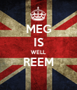 MEG IS WELL REEM  - Personalised Poster large