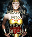 MEGAN FOX IS A SEXY BITCH - Personalised Poster large