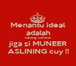 Menantu ideal adalah tukang service jiga si MUNEER ASLINING cuy !! - Personalised Poster large