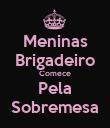 Meninas Brigadeiro Comece Pela Sobremesa - Personalised Poster large
