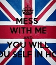 MESS  WITH ME AND YOU WILL FIND YOU SELF IN HOSPITAL - Personalised Poster large