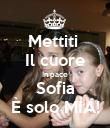 Mettiti  Il cuore In pace Sofia È solo MIA! - Personalised Poster large