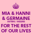 MIA & HANNI & GERMAINE SISTERS / BEZZIES FOR THE REST OF OUR LIVES - Personalised Poster large