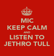 MIC KEEP CALM AND LISTEN TO JETHRO TULL - Personalised Poster large
