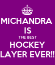 MICHANDRA  IS THE BEST HOCKEY PLAYER EVER!!!!! - Personalised Poster large
