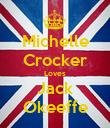 Michelle Crocker Loves Jack Okeeffe - Personalised Poster large