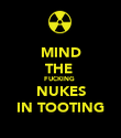 MIND THE  FUCKING  NUKES IN TOOTING - Personalised Poster large