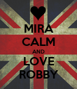 MIRA CALM AND LOVE ROBBY - Personalised Poster large