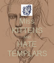 Miss KITTENS AND HATE TEMPLARS - Personalised Poster large