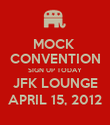 MOCK  CONVENTION SIGN UP TODAY JFK LOUNGE APRIL 15, 2012 - Personalised Poster large
