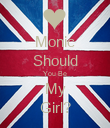 Monic Should You Be My Girl? - Personalised Poster large