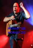 MONKEY SEE MONKEY DO - Personalised Poster large