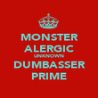 MONSTER ALERGIC UNKNOWN DUMBASSER PRIME - Personalised Poster large