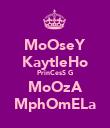 MoOseY KaytleHo PrinCesS G MoOzA MphOmELa - Personalised Poster large