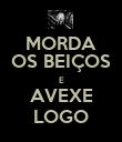 MORDA OS BEIÇOS E AVEXE LOGO - Personalised Poster large