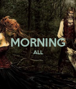 MORNING ALL   - Personalised Poster large