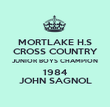 MORTLAKE H.S CROSS COUNTRY JUNIOR BOYS CHAMPION 1984 JOHN SAGNOL - Personalised Poster large