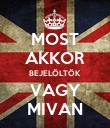 MOST AKKOR BEJELÖLTÖK VAGY MIVAN - Personalised Poster large