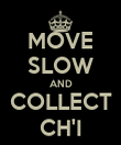MOVE SLOW AND COLLECT CH'I - Personalised Poster large