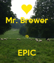 Mr. Brewer  IS  EPIC - Personalised Poster large