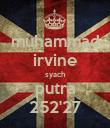 muhammad irvine syach putra 252'27 - Personalised Poster large