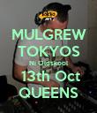 MULGREW TOKYOS Ni Oldskool  13th Oct QUEENS - Personalised Poster large