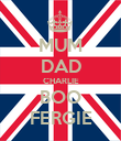 MUM DAD CHARLIE BOO FERGIE - Personalised Poster large