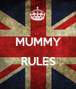 MUMMY  RULES  - Personalised Poster large