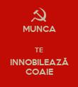 MUNCA  TE INNOBILEAZĂ COAIE - Personalised Poster large