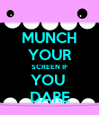 MUNCH YOUR SCREEN IF YOU  DARE - Personalised Poster large