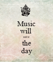 Music will  save  the day - Personalised Poster large