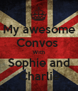 My awesome Convos  With Sophie and Charlie - Personalised Poster large