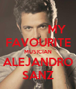 MY FAVOURITE MUSICIAN ALEJANDRO SANZ - Personalised Poster large