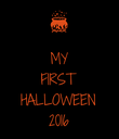 MY FIRST HALLOWEEN 2016 - Personalised Poster large
