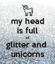 my head is full of glitter and  unicorns - Personalised Poster large