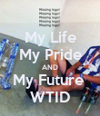 My Life My Pride AND My Future  WTID - Personalised Poster large