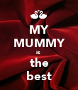 MY MUMMY is  the best - Personalised Poster large