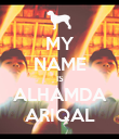 MY NAME IS ALHAMDA ARIQAL - Personalised Poster large