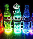 MY  QUEEN? MY COKE  - Personalised Poster large
