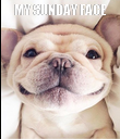 MY SUNDAY FACE  - Personalised Poster large