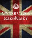MYSERV.GE // Maked0nskY    - Personalised Poster large