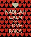 NABILAH CALM AND LOVE RAKA - Personalised Poster large