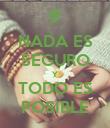 NADA ES SEGURO Y TODO ES POSIBLE - Personalised Poster large