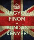 NAGYON FINOM A BUNDÁS KENYÉR! - Personalised Poster large