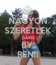 NAGYON SZERETLEK DÁVID BY: RENII - Personalised Poster large